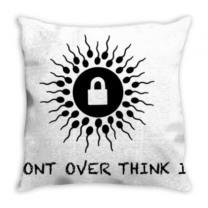 Don't Over Think It Throw Pillow Designed By Rangwala