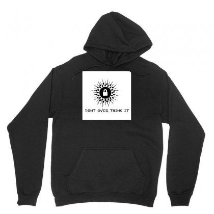 Don't Over Think It Unisex Hoodie Designed By Rangwala