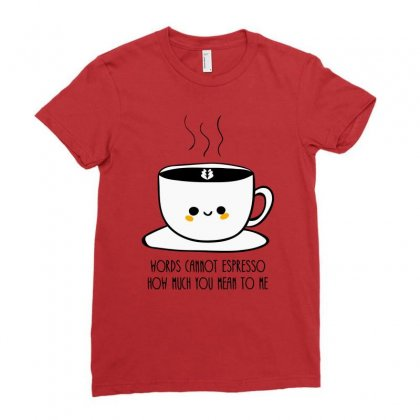 Words Connot Espresso Ladies Fitted T-shirt Designed By S4bilal