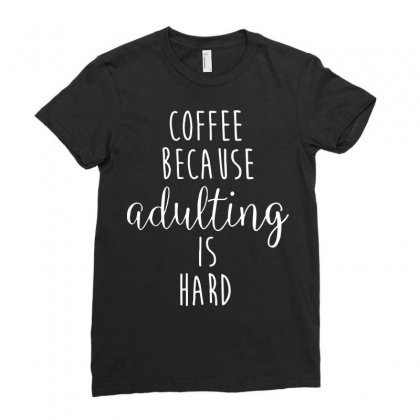 Coffee Because Adulting Is Hard 2 Ladies Fitted T-shirt Designed By Hoainv