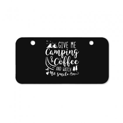 Give Me Camping And Coffee Bicycle License Plate Designed By Hoainv