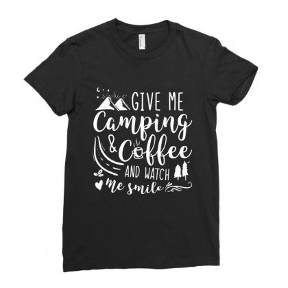 Give Me Camping And Coffee Ladies Fitted T-shirt Designed By Hoainv