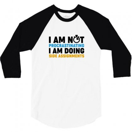 I'm Not Procrastinating 3/4 Sleeve Shirt Designed By Coolmarcell
