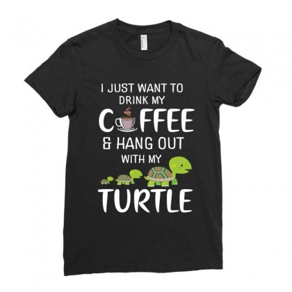 I Just Want To Drink My Coffee Hang Out With My Turtle Ladies Fitted T-shirt Designed By Hoainv