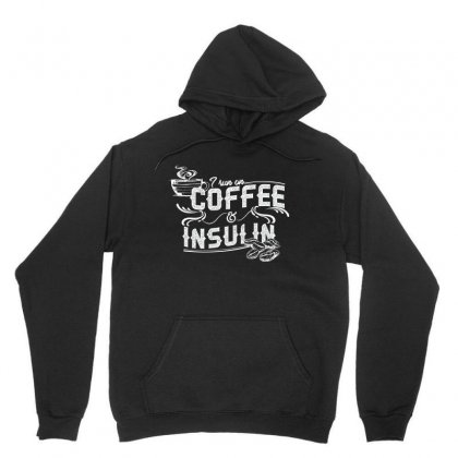I Run On Coffee And Insulin Unisex Hoodie Designed By Hoainv