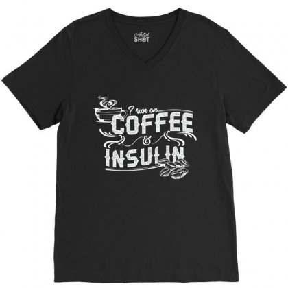 I Run On Coffee And Insulin V-neck Tee Designed By Hoainv