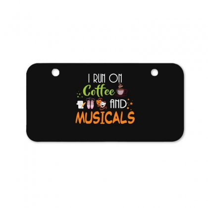 I Run On Coffee And Musicals Bicycle License Plate Designed By Hoainv
