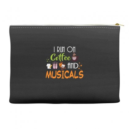 I Run On Coffee And Musicals Accessory Pouches Designed By Hoainv