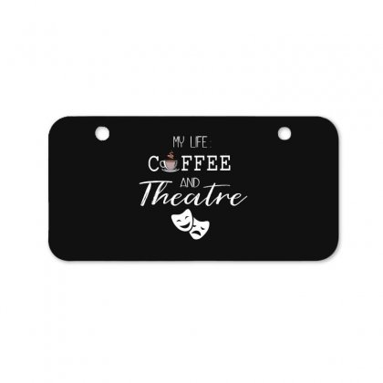 My Life Coffee And Theatre Bicycle License Plate Designed By Hoainv