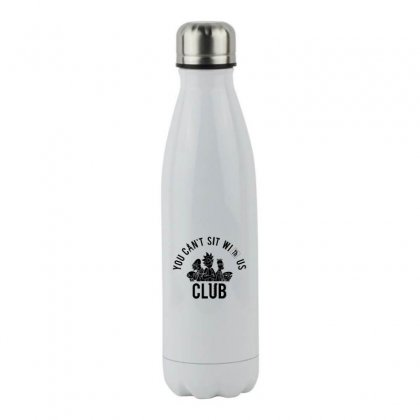 You Can't Sit With Us Stainless Steel Water Bottle Designed By Coolmarcell