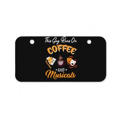 This Guy Runs On Coffee And Musicals Bicycle License Plate Designed By Hoainv
