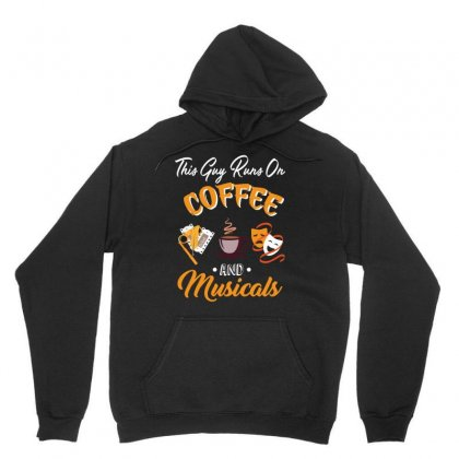 This Guy Runs On Coffee And Musicals Unisex Hoodie Designed By Hoainv