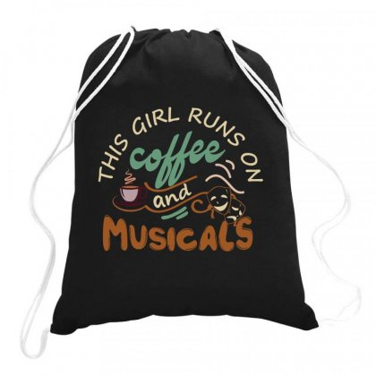 This Girl Runs On Coffee And Musicals Drawstring Bags Designed By Hoainv