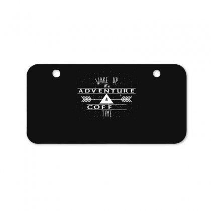 Wake Up It's Adventure And Coffee Time Bicycle License Plate Designed By Hoainv