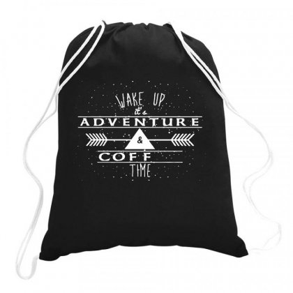 Wake Up It's Adventure And Coffee Time Drawstring Bags Designed By Hoainv