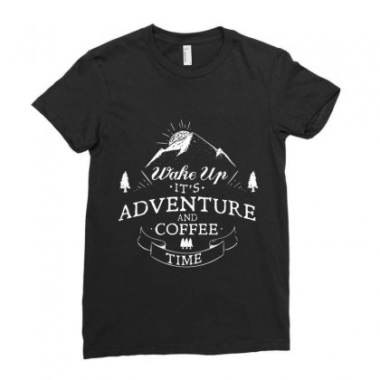 Wake Up It's Adventure And Coffee Time 4 Ladies Fitted T-shirt Designed By Hoainv