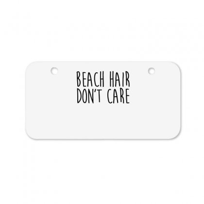 Beach Hair Don't Care Bicycle License Plate Designed By Hoainv