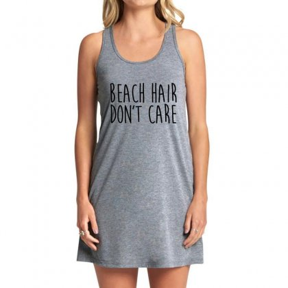 Beach Hair Don't Care Tank Dress Designed By Hoainv