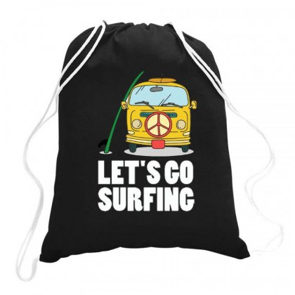 Let's Go Surfing Drawstring Bags Designed By Hoainv