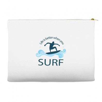 Life Is Better When You Surf Accessory Pouches Designed By Hoainv