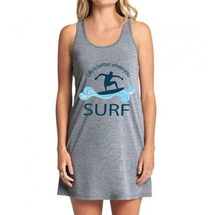 Life Is Better When You Surf Tank Dress Designed By Hoainv