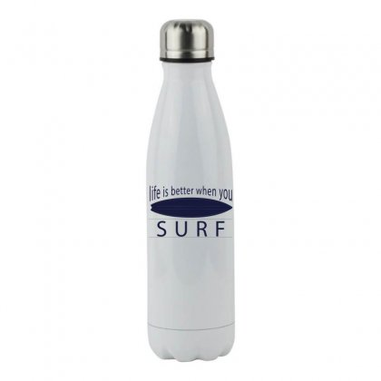 Life Is Better When You Surf Stainless Steel Water Bottle Designed By Hoainv