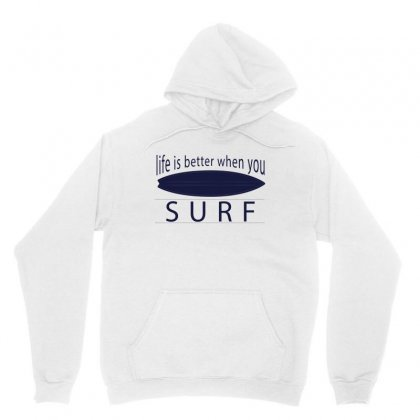 Life Is Better When You Surf Unisex Hoodie Designed By Hoainv