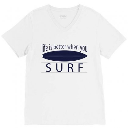 Life Is Better When You Surf V-neck Tee Designed By Hoainv