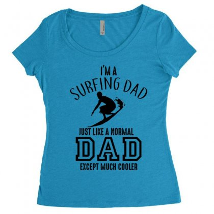 I'm A Surfing Dad Just Like A Normal Dad Except Much Cooler Women's Triblend Scoop T-shirt Designed By Hoainv