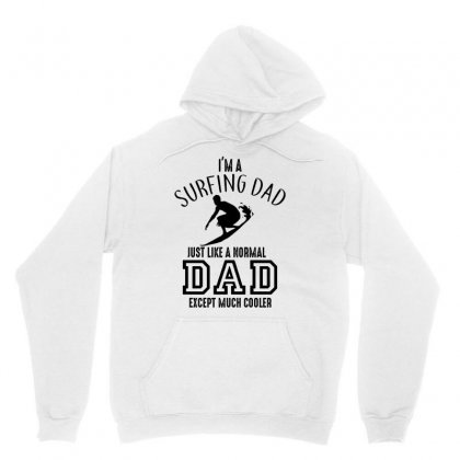 I'm A Surfing Dad Just Like A Normal Dad Except Much Cooler Unisex Hoodie Designed By Hoainv