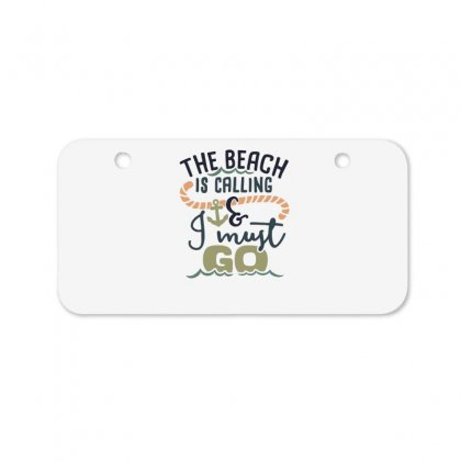 The Beach Is Calling And I Must Go Bicycle License Plate Designed By Hoainv