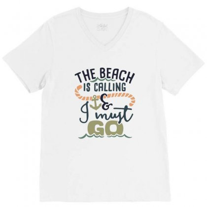The Beach Is Calling And I Must Go V-neck Tee Designed By Hoainv