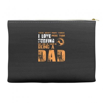 I Love Surfing I Am A Dad Father's Day Gift For Surfer Accessory Pouches Designed By Hoainv