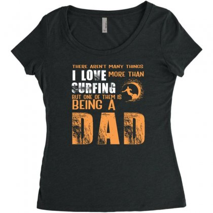 I Love Surfing I Am A Dad Father's Day Gift For Surfer Women's Triblend Scoop T-shirt Designed By Hoainv