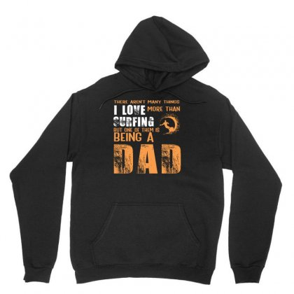 I Love Surfing I Am A Dad Father's Day Gift For Surfer Unisex Hoodie Designed By Hoainv
