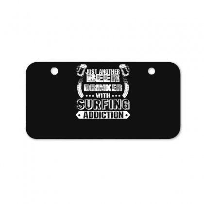 Just Another Beer Drinker With Surfing Addiction Bicycle License Plate Designed By Hoainv