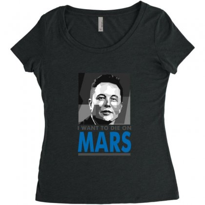 I Want To Die On Mars Women's Triblend Scoop T-shirt Designed By Sr88