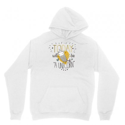 Today Will Be A Unicorn Unisex Hoodie Designed By S4bilal