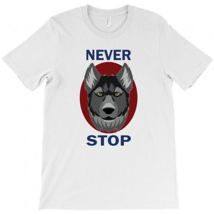 Never Stop T-shirt Designed By Emardesign