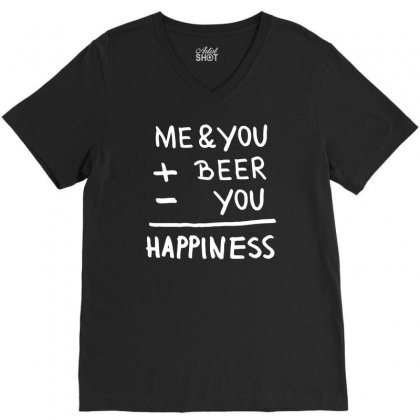 Me You Beer Happiness Funny V-neck Tee Designed By Milamaftah
