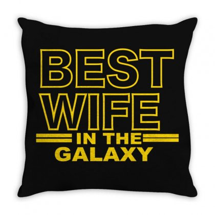 Best Wife In The Galaxy Throw Pillow Designed By Bettercallsaul