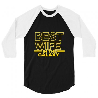 Best Wife In The Galaxy 3/4 Sleeve Shirt Designed By Bettercallsaul
