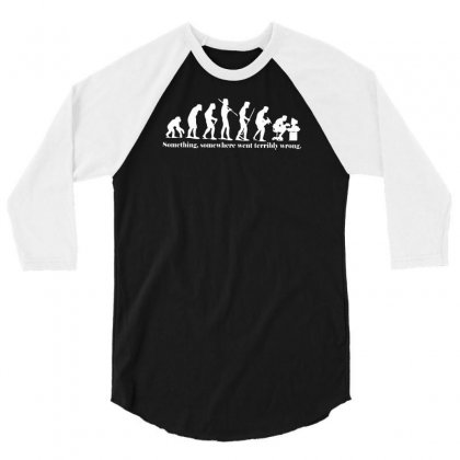 Something Somewhere Went Terribly Wrong 3/4 Sleeve Shirt Designed By F4j4r