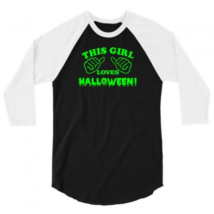 This Girl Loves Halloween 3/4 Sleeve Shirt Designed By F4j4r