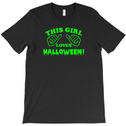 This Girl Loves Halloween T-shirt Designed By F4j4r
