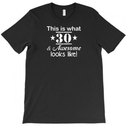 This Is What 30 T-shirt Designed By F4j4r