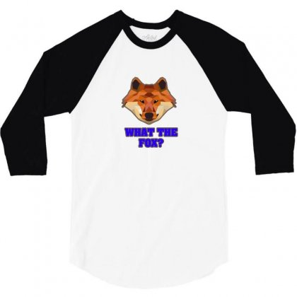 What The Fox 3/4 Sleeve Shirt Designed By F4j4r