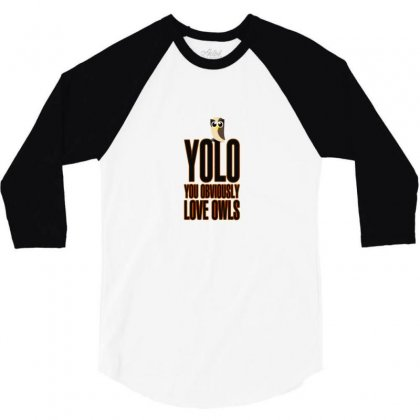 Yolo (you Obviously Love Owls 3/4 Sleeve Shirt Designed By F4j4r