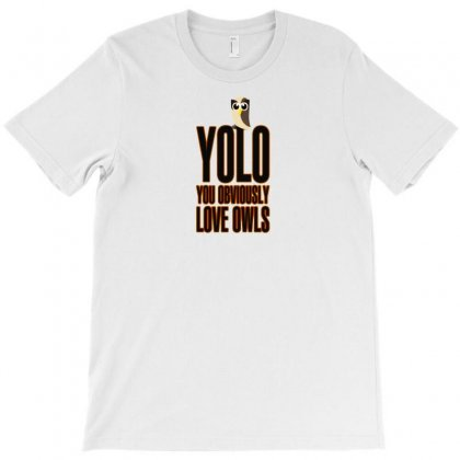 Yolo (you Obviously Love Owls T-shirt Designed By F4j4r