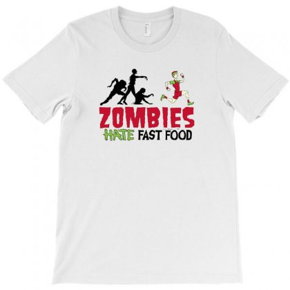 Zombies Hate Fast Food T-shirt Designed By F4j4r